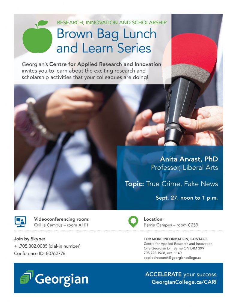 Brown bag lunch and learn series, Anita Arvast, topic true crime, fake news, sept. 27