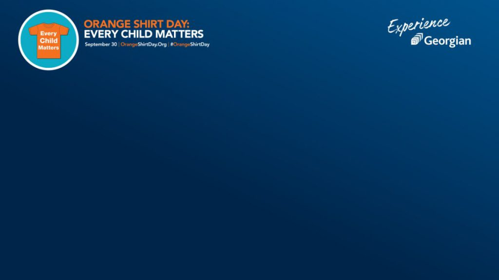 """A navy blue background with """"Experience Georgian"""" written in the top-right corner and """"Orange Shirt Day: Every Child Matters, Sept. 30, OrangeShirtDay.org, #OrangeShirtDay"""" written in the top-left corner with an image of an orange T-shirt that says Every Child Matters on it."""