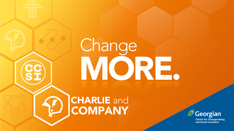 Change MORE with Charlie and Company, an initiative by the Centre for Changemaking and Social Innovation
